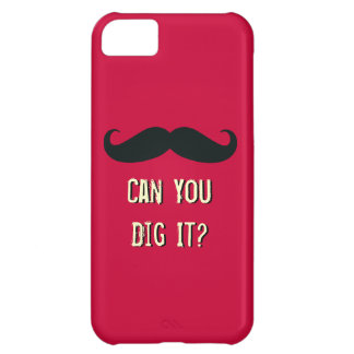 Funny Mustache Can You Dig It iPhone 5 Case