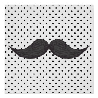 Funny Mustache Drawing And Black Polka Dots Poster