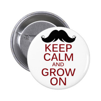 Funny Mustache Keep Calm and Grow On Pinback Button