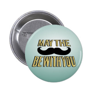 Funny Mustache- May the stache be with you 2 Inch Round Button