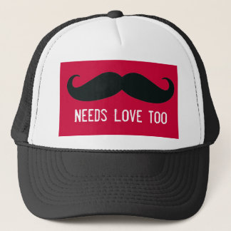 Funny Mustache Needs Love Too Trucker Hat
