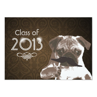 Funny Mustache Pug 2013 Graduation Party Invite