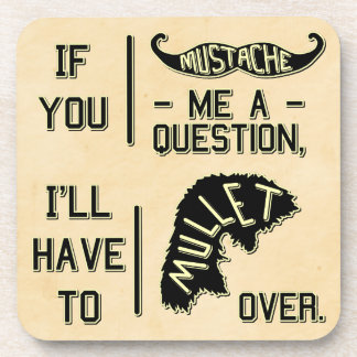 Funny Mustache Question Mullet Joke Pun Beverage Coaster