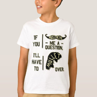 Funny Mustache Question Mullet Joke Pun T-Shirt