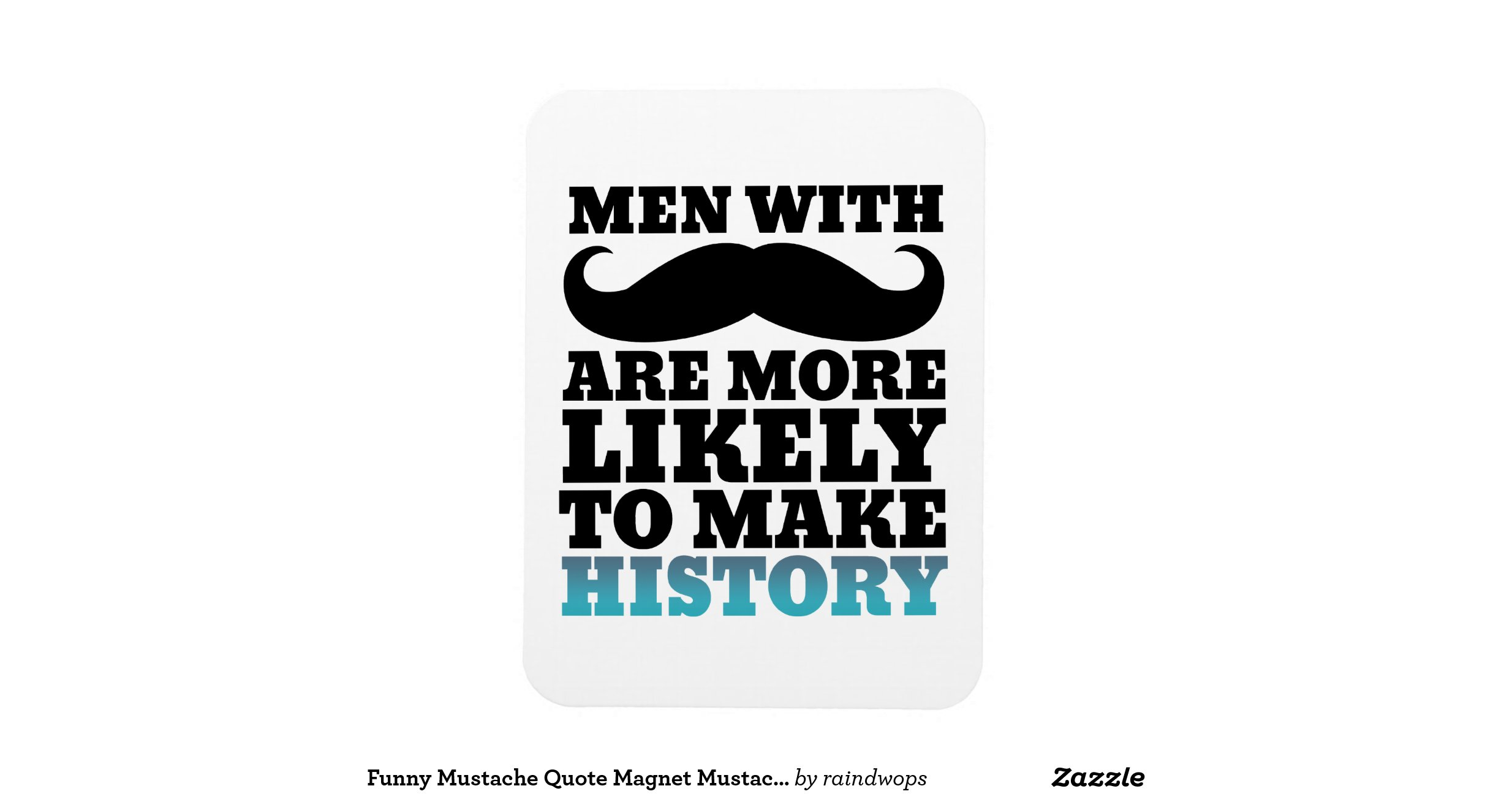 Funny_mustache_quote_magnet_mustache_makes_history
