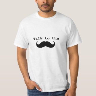 Funny Mustache Quote T-Shirt