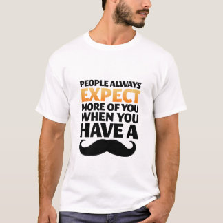 Funny Mustache Quote T-Shirt High Expectation