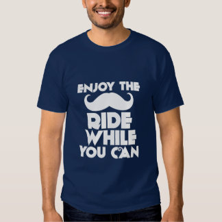 Funny Mustache T-Shirt Enjoy the Mustache Ride