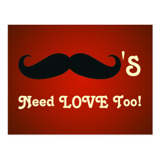 Funny Mustaches Need Love Too Postcard