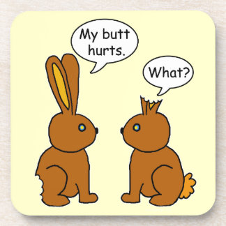 Funny My Butt Hurts Bunnies Drink Coaster