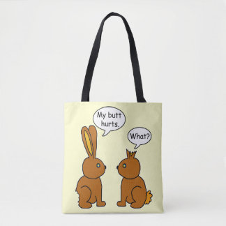 Funny My Butt Hurts Bunnies Tote Bag