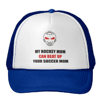 Funny - My hockey mom can beat up your soccer mom Hats