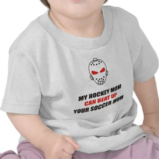 Funny - My hockey mom can beat up your soccer mom T-shirt