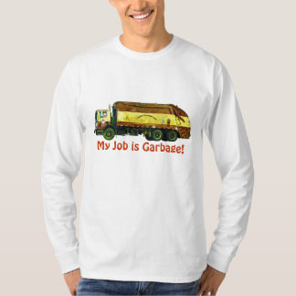 """Funny """"My Job is Garbage"""" Trash Truck Driver Shirt"""