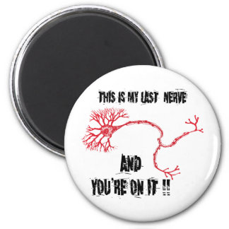 Funny My Last Nerve 2 Inch Round Magnet