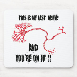 Funny My Last Nerve Mouse Pad