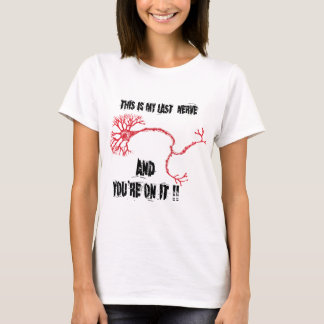Funny My Last Nerve T-Shirt