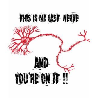 Funny My Last Nerve shirt