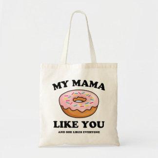 FUNNY MY MAMA DONUT LIKE YOU   DOUGHNUT TOTE BAG