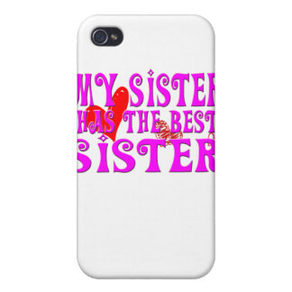 Funny My Sister Has the best sister Covers For iPhone 4