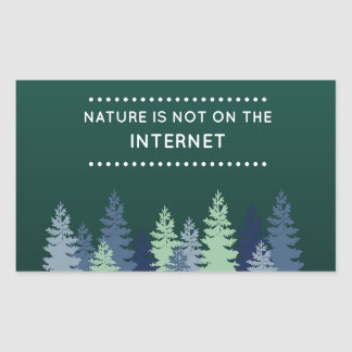 Funny Nature and Internet Quote Rectangular Sticker