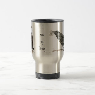 Funny Need My Timmy Ravens Bird Travel Mug