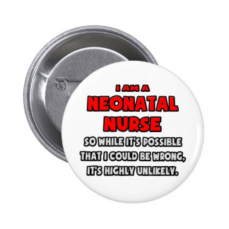 Funny Neonatal Nurse .. Highly Unlikely Button