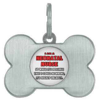 Funny Neonatal Nurse .. Highly Unlikely Pet Name Tag