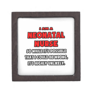 Funny Neonatal Nurse .. Highly Unlikely Premium Jewelry Boxes