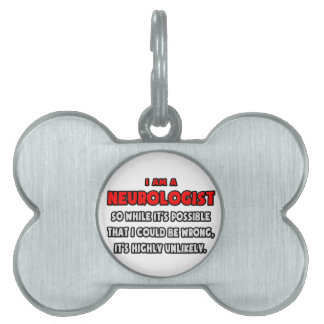 Funny Neurologist Highly Unlikely Pet Tag
