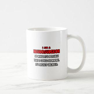 Funny Neurosurgeon .. Highly Unlikely Coffee Mug