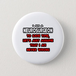 Funny Neurosurgeon T-Shirts and Gifts Pinback Button