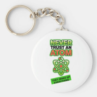 Funny Never Trust an Atom Keychains