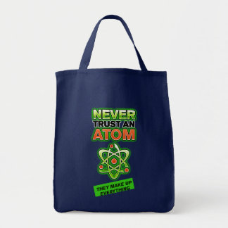 Funny Never Trust an Atom Tote Bag