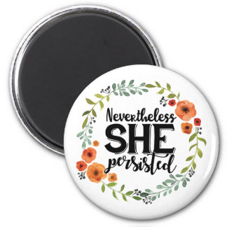 Funny Nevertheless she persisted cute vintage meme Magnet