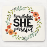 "Funny Nevertheless she persisted cute vintage meme Mouse Pad<br><div class=""desc"">Funny Nevertheless she persisted cute vintage meme</div>"