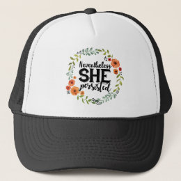 Funny Nevertheless she persisted cute vintage meme Trucker Hat