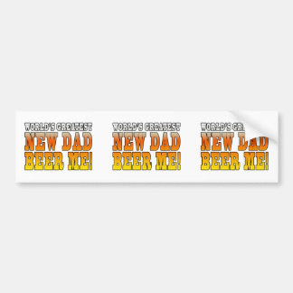 Funny New Fathers : Worlds Greatest New Dad Car Bumper Sticker