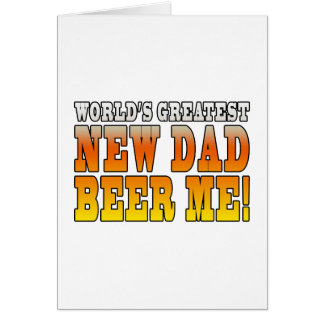 Funny New Fathers : Worlds Greatest New Dad Card