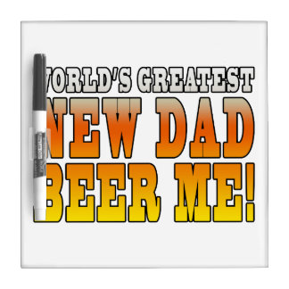 Funny New Fathers : Worlds Greatest New Dad Dry-Erase Boards