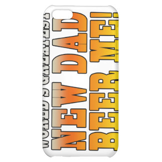 Funny New Fathers : Worlds Greatest New Dad iPhone 5C Cases