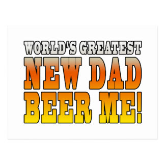 Funny New Fathers : Worlds Greatest New Dad Postcard