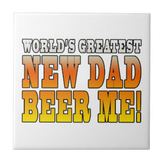 Funny New Fathers : Worlds Greatest New Dad Tile