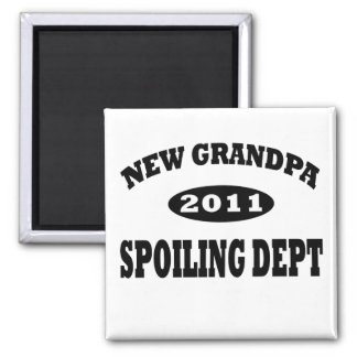 Funny New Grandpa Spoiling Department Magnets