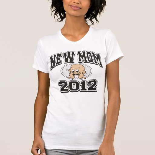 Funny New Mom 2012 T Shirts