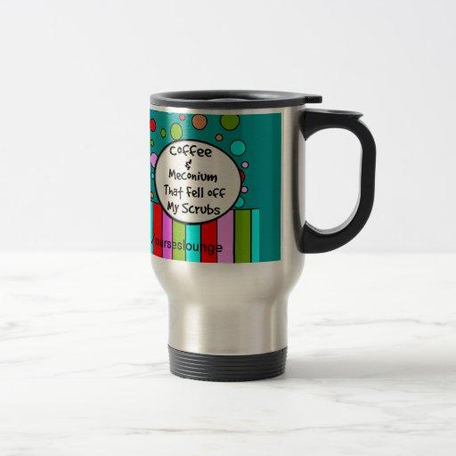 "Funny NICU Nurse Travel Mug ""Coffee and Meconium"""