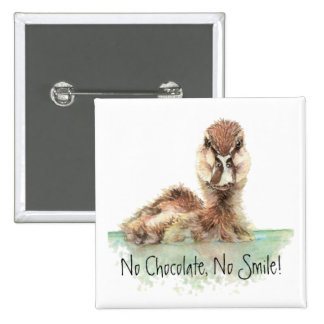 Funny, No Chocolate, No Smile, Angry Duck, Bird 2 Inch Square Button