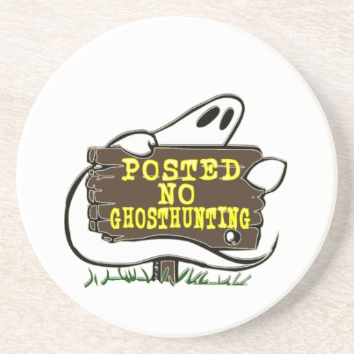 Funny No Ghost Hunting Sign Beverage Coaster