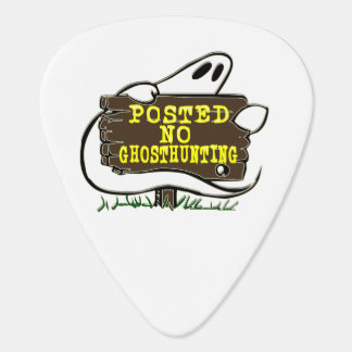 Funny No Ghost Hunting Sign Guitar Pick