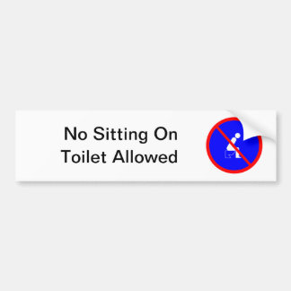 Funny No Sitting On Toilet Sign Bumper Sticker